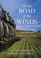 On the Road of the Winds: An Archaeological History of the Pacific Islands before European Contact, Revised and Expanded Edition (Paperback)