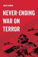 Never-Ending War on Terror - American Studies Now: Critical Histories of the Present 13 (Hardback)