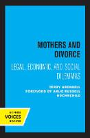 Mothers and Divorce: Legal, Economic, and Social Dilemmas (Paperback)