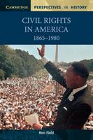 Civil Rights in America, 1865-1980 - Cambridge Perspectives in History (Paperback)