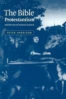 The Bible, Protestantism, and the Rise of Natural Science (Paperback)