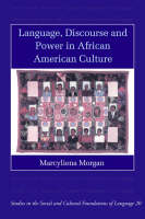Language, Discourse and Power in African American Culture - Studies in the Social and Cultural Foundations of Language 20 (Paperback)