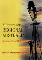 A Future for Regional Australia: Escaping Global Misfortune (Paperback)