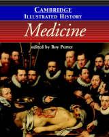 The Cambridge Illustrated History of Medicine - Cambridge Illustrated Histories (Paperback)
