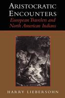 Aristocratic Encounters: European Travelers and North American Indians (Paperback)