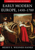 Cambridge History of Europe: Early Modern Europe, 1450-1789 (Paperback)