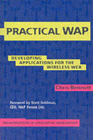 Breakthroughs in Application Development: Practical WAP: Developing Applications for the Wireless Web Series Number 4 (Paperback)