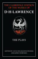 The Plays Parts 1 and 2: Pt.1 & 2 - Cambridge Edition of the Works of D. H. Lawrence