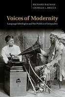 Voices of Modernity: Language Ideologies and the Politics of Inequality - Studies in the Social and Cultural Foundations of Language 21 (Paperback)