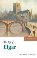 The Life of Elgar - Musical Lives (Paperback)