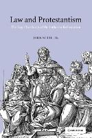 Law and Protestantism: The Legal Teachings of the Lutheran Reformation (Paperback)