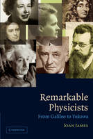 Remarkable Physicists: From Galileo to Yukawa (Paperback)