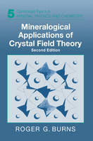 Cambridge Topics in Mineral Physics and Chemistry: Mineralogical Applications of Crystal Field Theory Series Number 5 (Paperback)