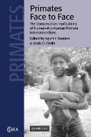 Cambridge Studies in Biological and Evolutionary Anthropology: Primates Face to Face: The Conservation Implications of Human-nonhuman Primate Interconnections Series Number 29 (Paperback)