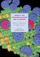 Atomic and Ion Collisions in Solids and at Surfaces: Theory, Simulation and Applications (Paperback)