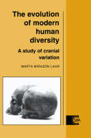 Cambridge Studies in Biological and Evolutionary Anthropology: The Evolution of Modern Human Diversity: A Study of Cranial Variation Series Number 18 (Paperback)