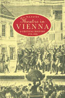 Cambridge Studies in German: Theatre in Vienna: A Critical History, 1776-1995 (Paperback)