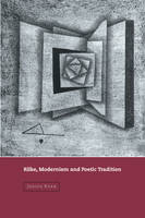 Cambridge Studies in German: Rilke, Modernism and Poetic Tradition (Paperback)