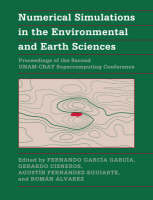 Numerical Simulations in the Environmental and Earth Sciences: Proceedings of the Second UNAM-CRAY Supercomputing Conference (Paperback)