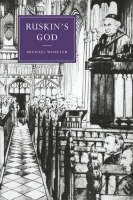Ruskin's God - Cambridge Studies in Nineteenth-Century Literature & Culture 24 (Paperback)