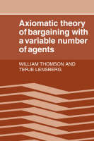 Axiomatic Theory of Bargaining with a Variable Number of Agents (Paperback)
