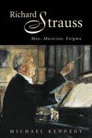 Richard Strauss: Man, Musician, Enigma (Paperback)