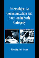 Studies in Emotion and Social Interaction: Intersubjective Communication and Emotion in Early Ontogeny (Paperback)