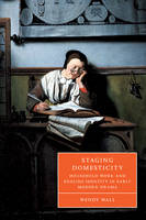 Cambridge Studies in Renaissance Literature and Culture: Staging Domesticity: Household Work and English Identity in Early Modern Drama Series Number 41 (Paperback)