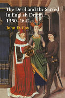 The Devil and the Sacred in English Drama, 1350-1642 (Paperback)