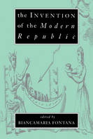 The Invention of the Modern Republic (Paperback)