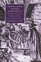 Cambridge Studies in Renaissance Literature and Culture: Foreign Bodies and the Body Politic: Discourses of Social Pathology in Early Modern England Series Number 25 (Paperback)