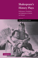 Shakespeare's History Plays: Performance, Translation and Adaptation in Britain and Abroad (Paperback)