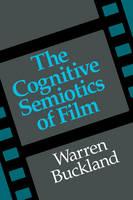 The Cognitive Semiotics of Film (Paperback)