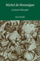 Michel de Montaigne: Accidental Philosopher (Paperback)