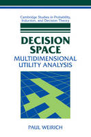 Decision Space: Multidimensional Utility Analysis - Cambridge Studies in Probability, Induction and Decision Theory (Paperback)