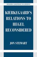 Modern European Philosophy: Kierkegaard's Relations to Hegel Reconsidered (Paperback)