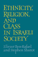 Ethnicity, Religion and Class in Israeli Society (Paperback)