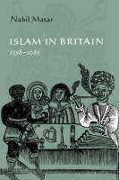 Islam in Britain, 1558-1685 (Paperback)