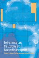 Environmental Law, the Economy and Sustainable Development: The United States, the European Union and the International Community (Paperback)