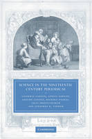 Science in the Nineteenth-Century Periodical: Reading the Magazine of Nature - Cambridge Studies in Nineteenth-Century Literature and Culture (Paperback)