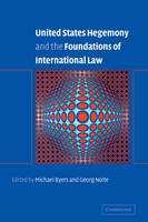 United States Hegemony and the Foundations of International Law (Paperback)