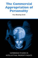 The Commercial Appropriation of Personality - Cambridge Intellectual Property and Information Law (Paperback)