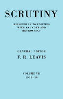 Scrutiny: A Quarterly Review 20 Volume Paperback Set 1932-53 Scrutiny: A Quarterly Review vol. 7 1938-39: 1938-39 Volume 7 (Paperback)