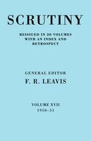 Scrutiny: A Quarterly Review 20 Volume Paperback Set 1932-53 Scrutiny: A Quarterly Review vol. 17 1950-51: 1950-51 Volume 17 (Paperback)