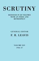 Scrutiny: A Quarterly Review 20 Volume Paperback Set 1932-53 Scrutiny: A Quarterly Review vol. 14 1946-47: 1946-47 Volume 14 (Paperback)
