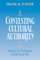 Contesting Cultural Authority: Essays in Victorian Intellectual Life (Paperback)