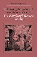 Rethinking the Politics of Commercial Society: The Edinburgh Review 1802-1832 (Paperback)