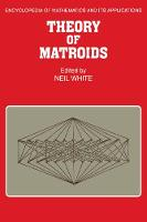 Theory of Matroids - Encyclopedia of Mathematics and its Applications (Paperback)