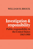 Investigation and Responsibility: Public Responsibility in the United States, 1865-1900 (Paperback)