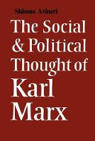 The Social and Political Thought of Karl Marx - Cambridge Studies in the History and Theory of Politics (Paperback)